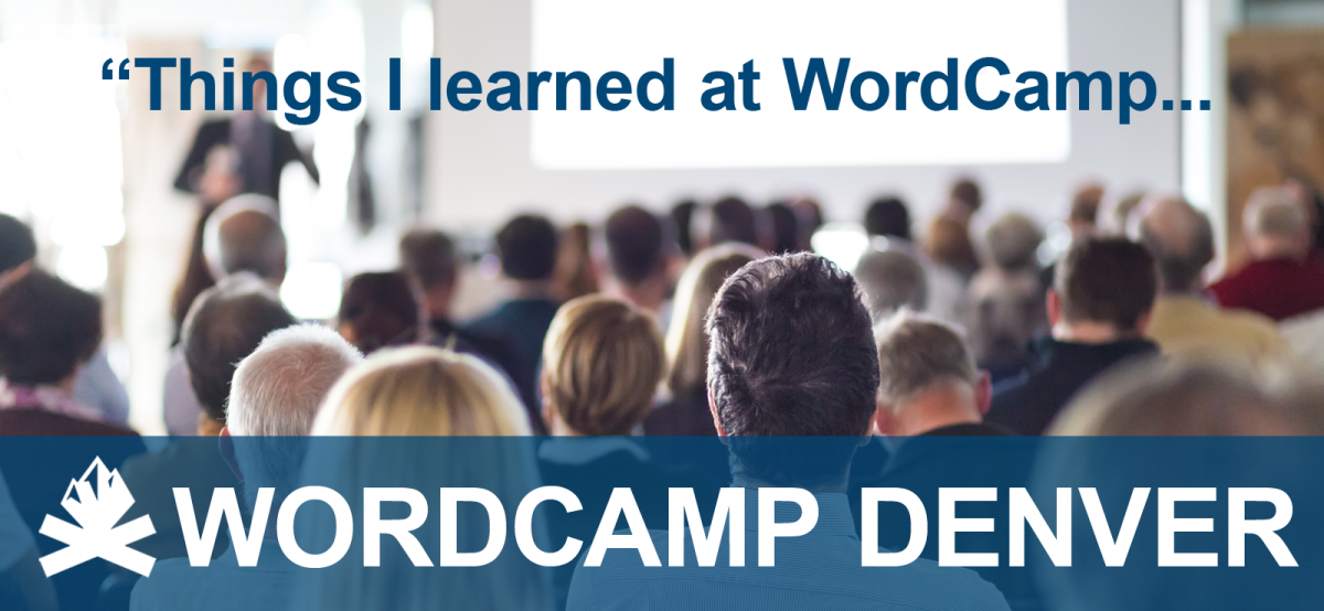 If You Miss WordCamp, You'll Miss This: Speakers & Attendees Share Lessons Learned